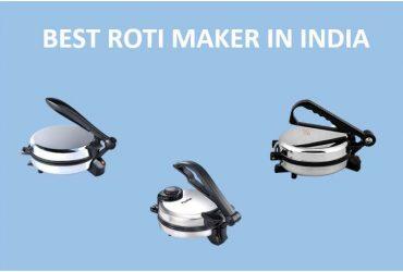 BEST ROTI MAKER IN INDIA