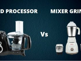 FOOD PROCESSOR VS MIXER GRINDER
