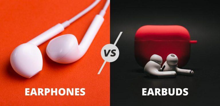 EARPHONES VS EARBUDS