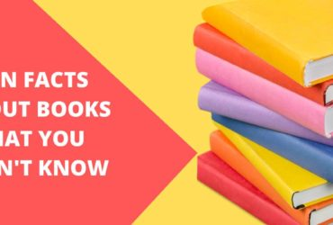 FUN FACTS ABOUT BOOKS THAT YoU DIDN'T KNOW