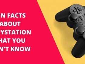 FUN FACTS ABOUT PLAYSTATION THAT YOU DON'T KNOW