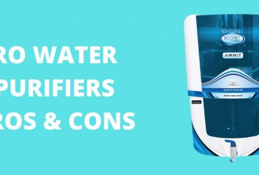 RO WATER PURIFIERS PROS & CONS