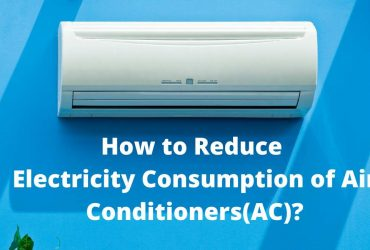How to Reduce Electricity Consumption of Air Conditioners(AC)