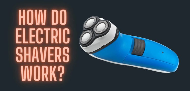 HOW DO ELECTRIC SHAVERS WORK