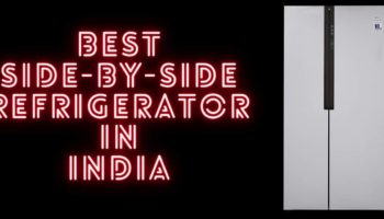 8 Best Side By Side Refrigerator in India 2021- Reviews & Buying Guide