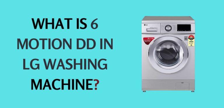 6 MOTION DD IN LG WASHING MACHINE