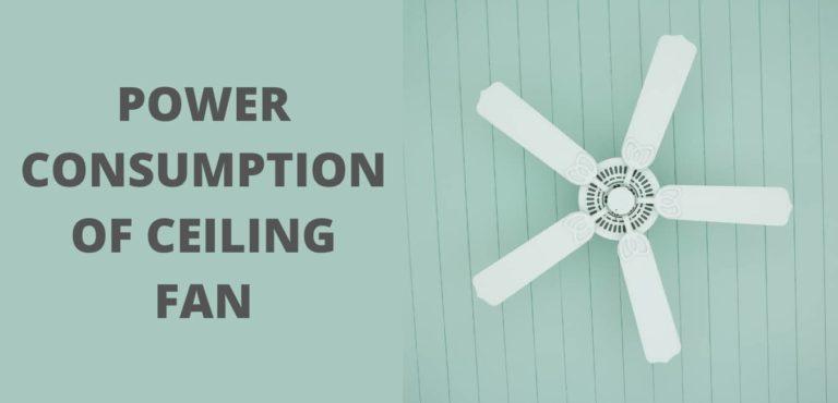 power Consumption of Ceiling fans